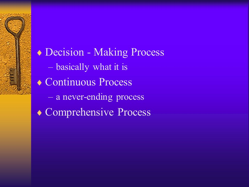 Decision - Making Process Continuous Process Comprehensive Process