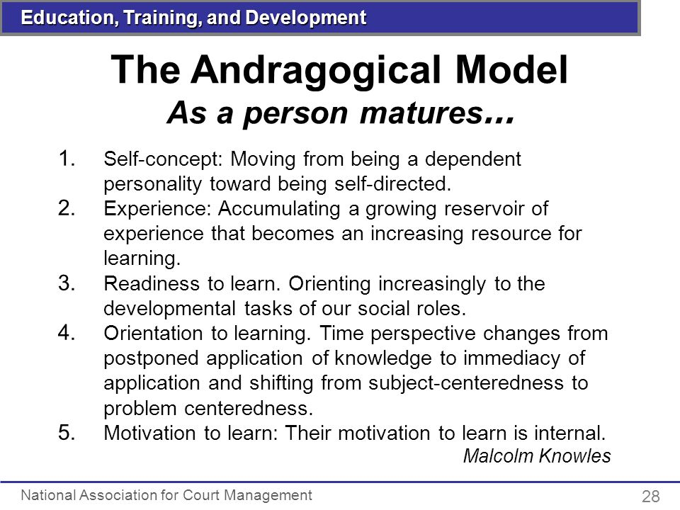 the andragogical and pedagogical approach to In the andragogical style: the learner is self-directed, the learner is responsible for his/her own learning and self-evaluation is characteristic of this approach in the andragogy style, the learner is the beneficiary, making the learning process much more fun, exciting and challenging.