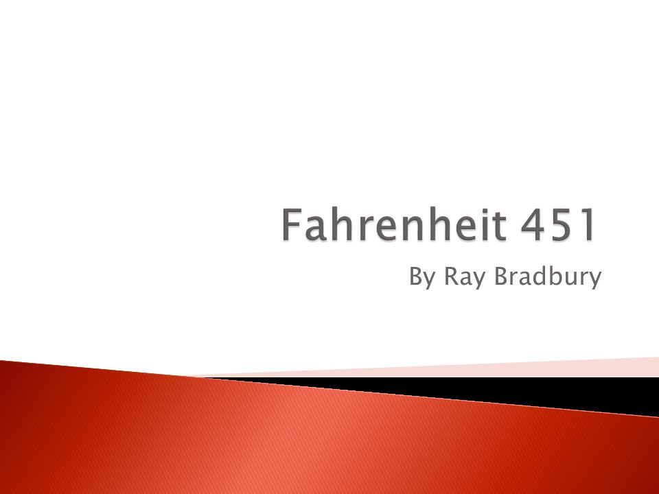 theme of fahrenheit 451 by ray The main theme of fahrenheit 451 by ray bradbury is censorship bradbury named his book fahrenheit 451because he says it is, the temperature at which book-paper catches fire when books are .