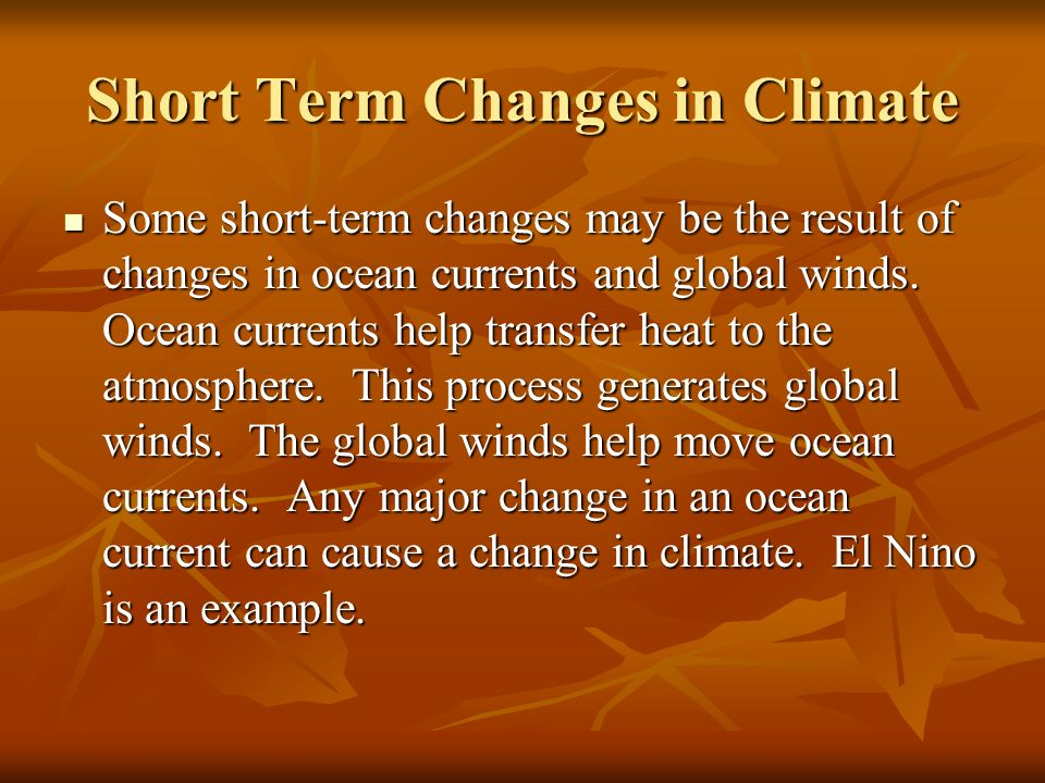 Short Term Changes in Climate