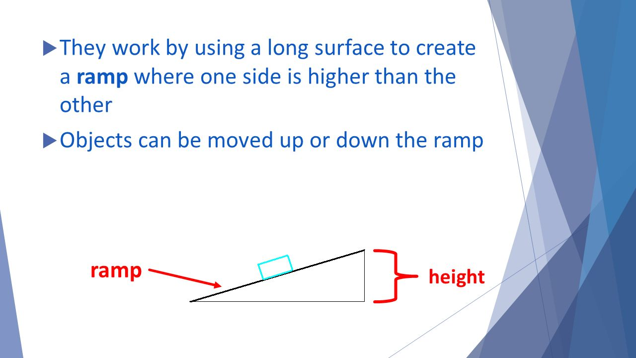 Object Moved: Inclined Plane Simple Machines.