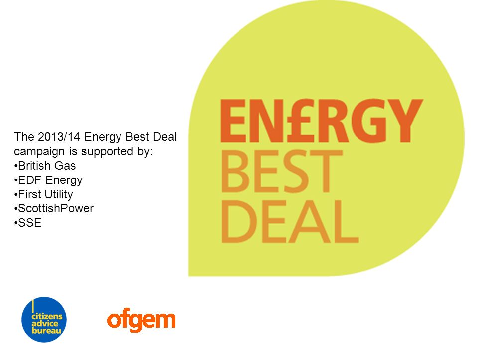 The 2013/14 Energy Best Deal campaign is supported by: