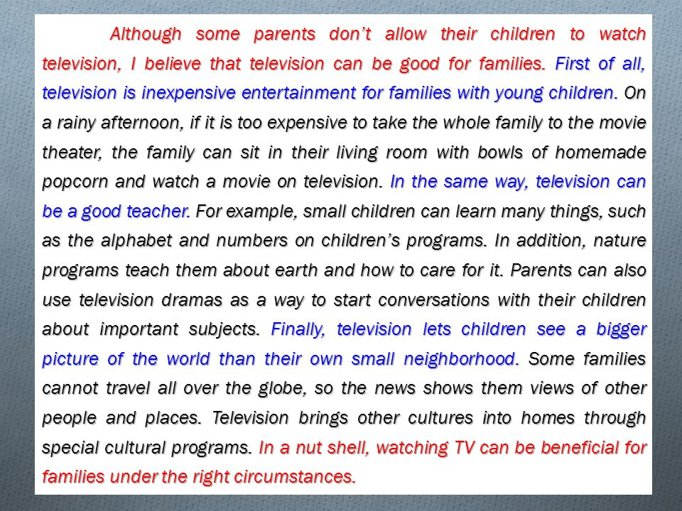 necessary to write an essay ppt although some parents don t allow their children to watch television i believe that