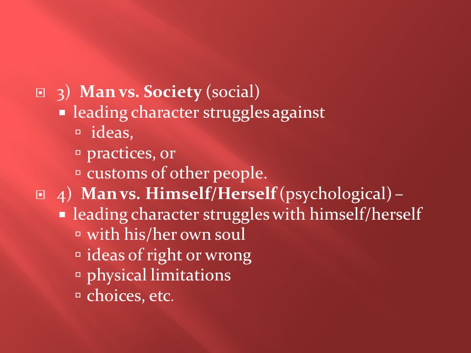 3) Man vs. Society (social)