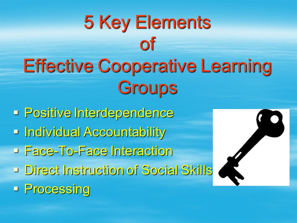 5 Key Elements of Effective Cooperative Learning Groups