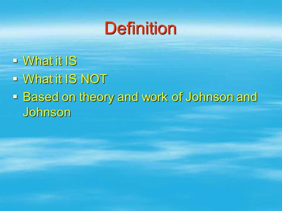 Definition What it IS What it IS NOT