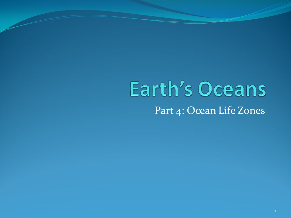 Earth's Oceans Part 4: Ocean Life Zones