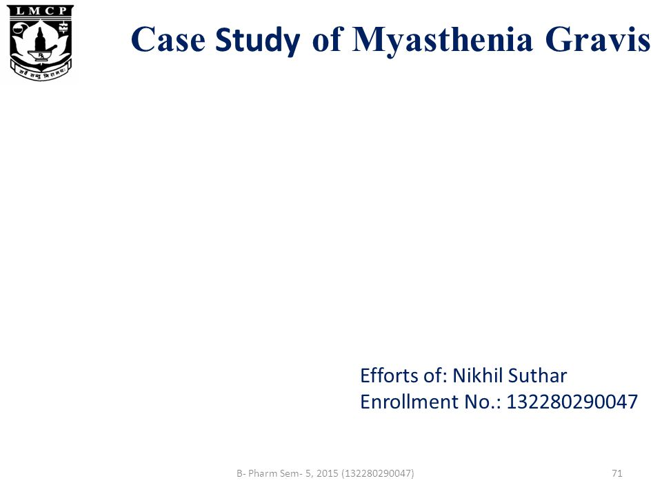 case study myasthenia gravis Introduction case study references abbott, s a (2010) diagnostic challenge:  myasthenia gravis in the emergency department journal of the american.