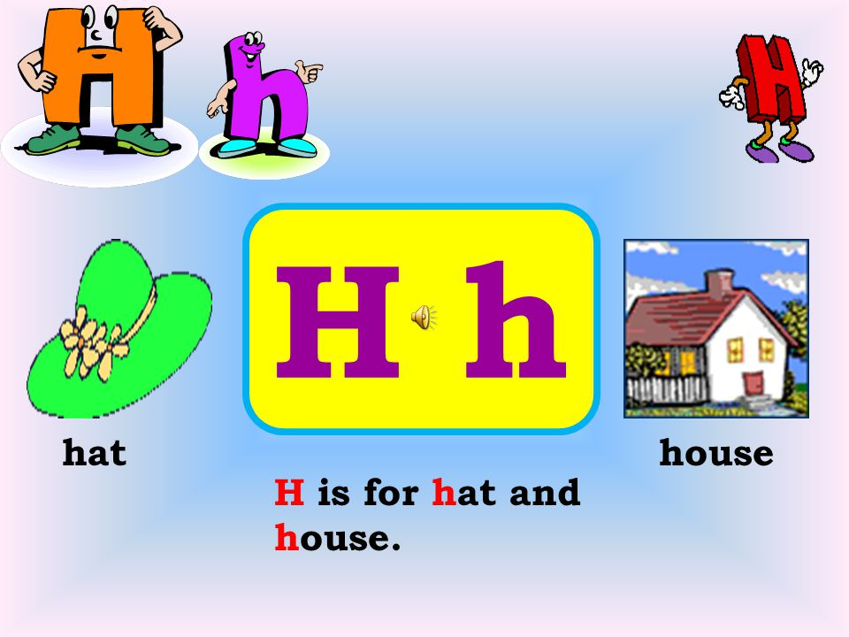 10 h h hat house h is for hat and house