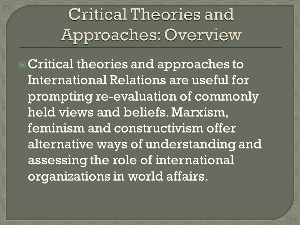 a critical understanding of the theories Critical theories subject soth30001 (2016)  convey this understanding through a critical engagement with the issues and theories in the written assessment of the.