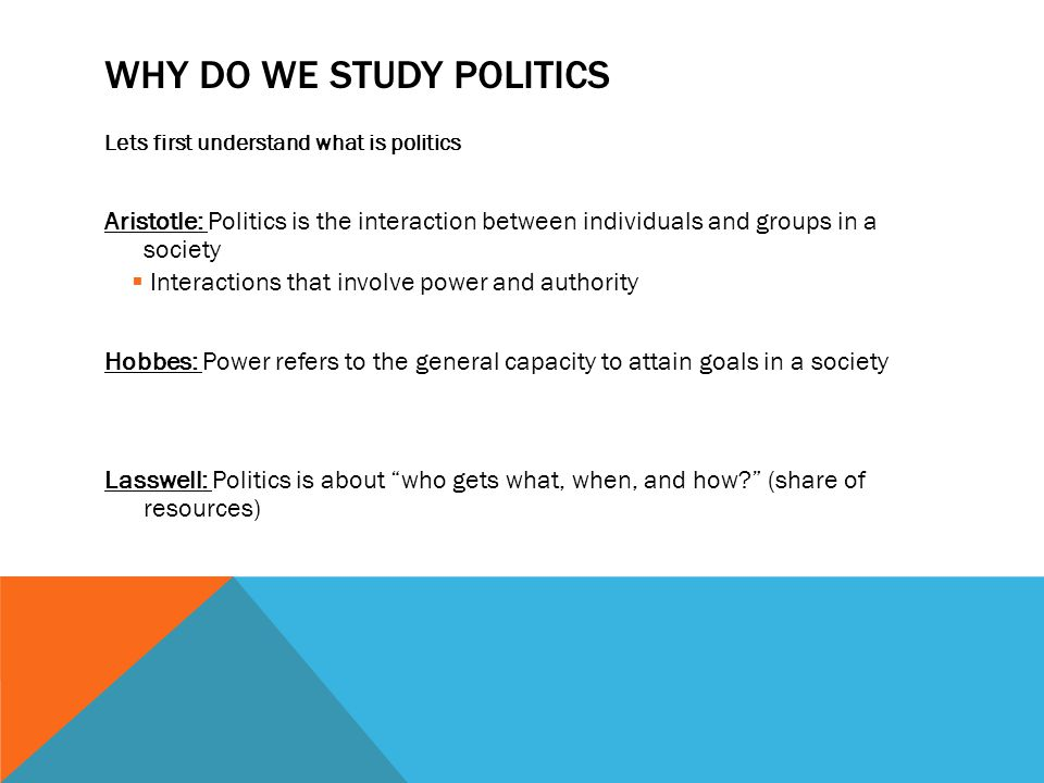 a study of politics Why study political science need to have some understanding of the likely trajectory of policy and politics in china or europe as well as in the united states.