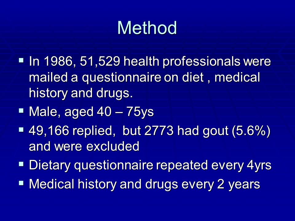 MethodIn 1986, 51,529 health professionals were mailed a questionnaire on diet , medical history and drugs.