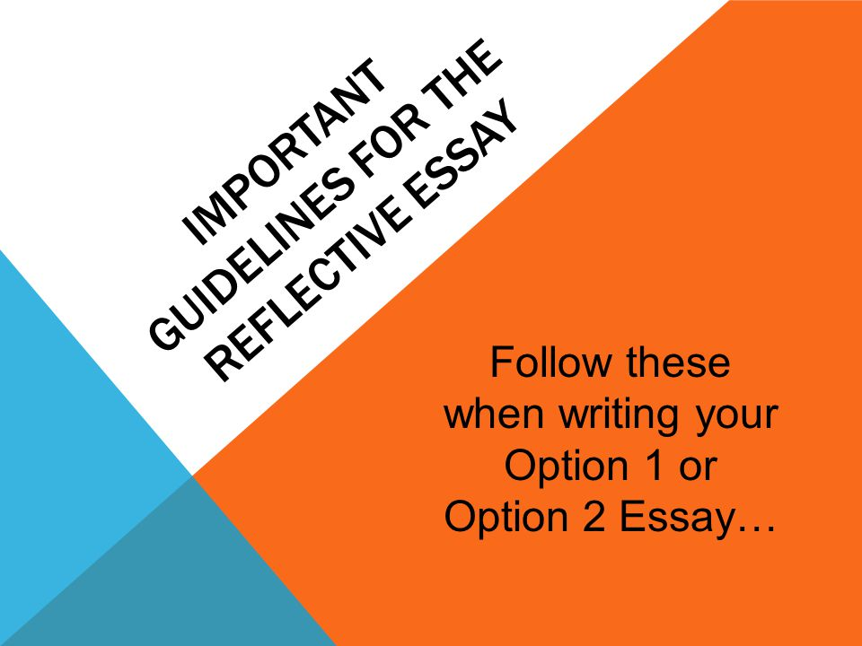 Guidelines for writing a reflective essay paper