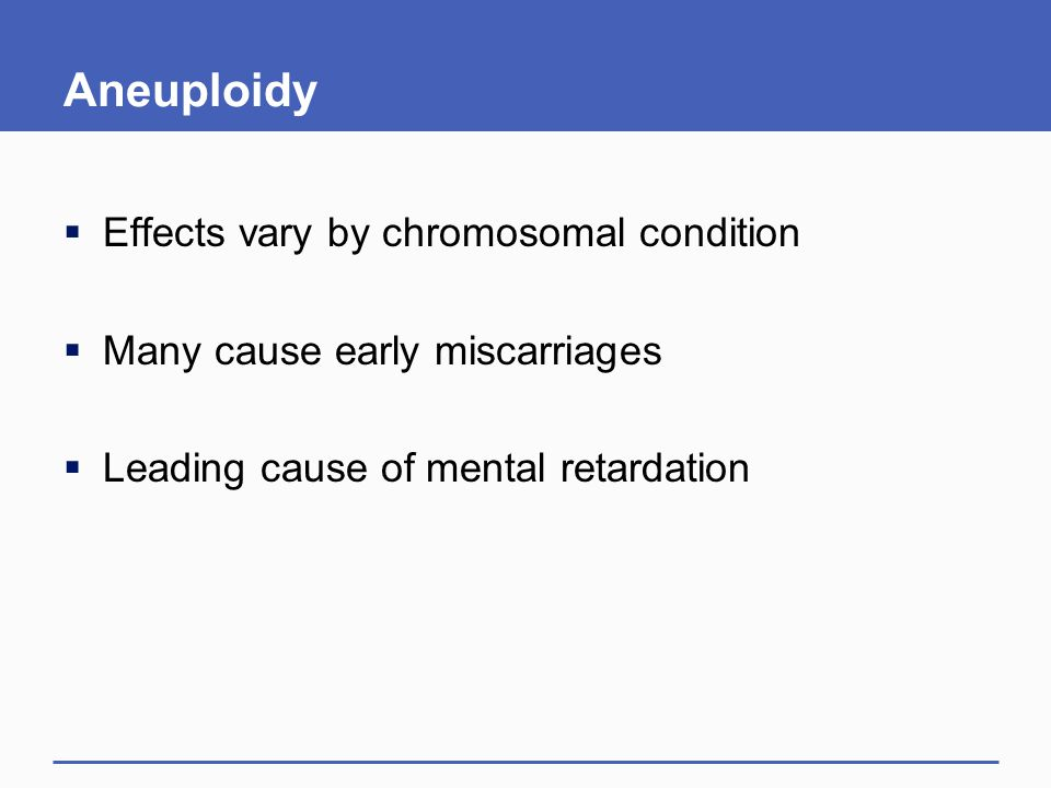 Aneuploidy Effects vary by chromosomal condition