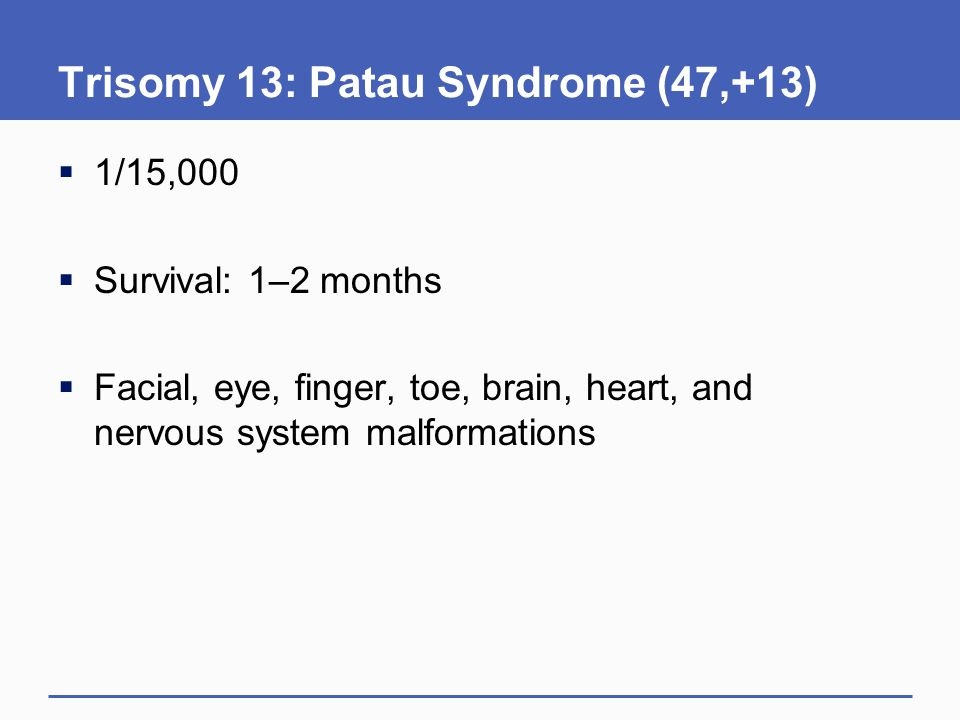 Trisomy 13: Patau Syndrome (47,+13)