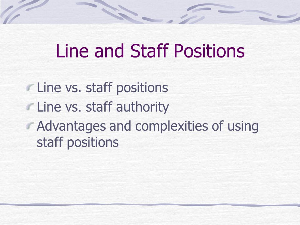 Line and Staff Positions