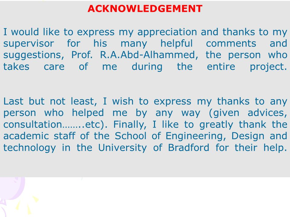 thesis supervisor acknowledgments The thanking move showing thanks: people and/or organisations that helped the thanking move is not just about thanking those that helped clearly, you don't want to miss those people out, but since you're supervisor and/or tutor will be reading and/or marking your dissertation, it's important to thank them properly.