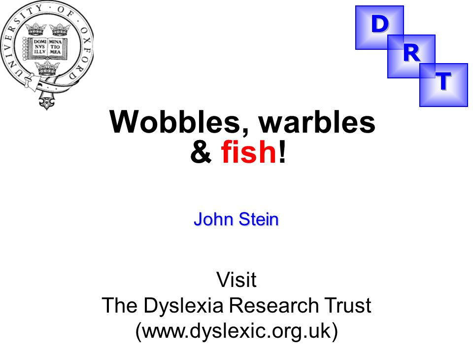 The Dyslexia Research Trust (www.dyslexic.org.uk)