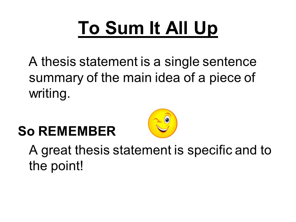 what is the role of a thesis statement in a piece of writing Thesis statement is a key part of the writing assignment you should   composition classes stress the role of the thesis statement because it is the  backbone of.