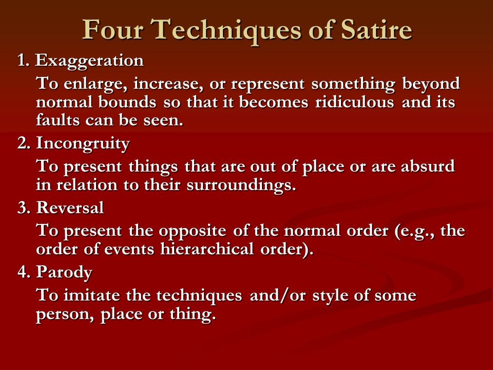 the 3 types of satire The three main types of satire are horatian, juvenalian and menippean lewis carroll's alice's adventures in wonderland is an example of menippean satire jane austen's novels, such as pride and prejudice, are mild mockeries of the gothic novels produced by other female writers of her age.