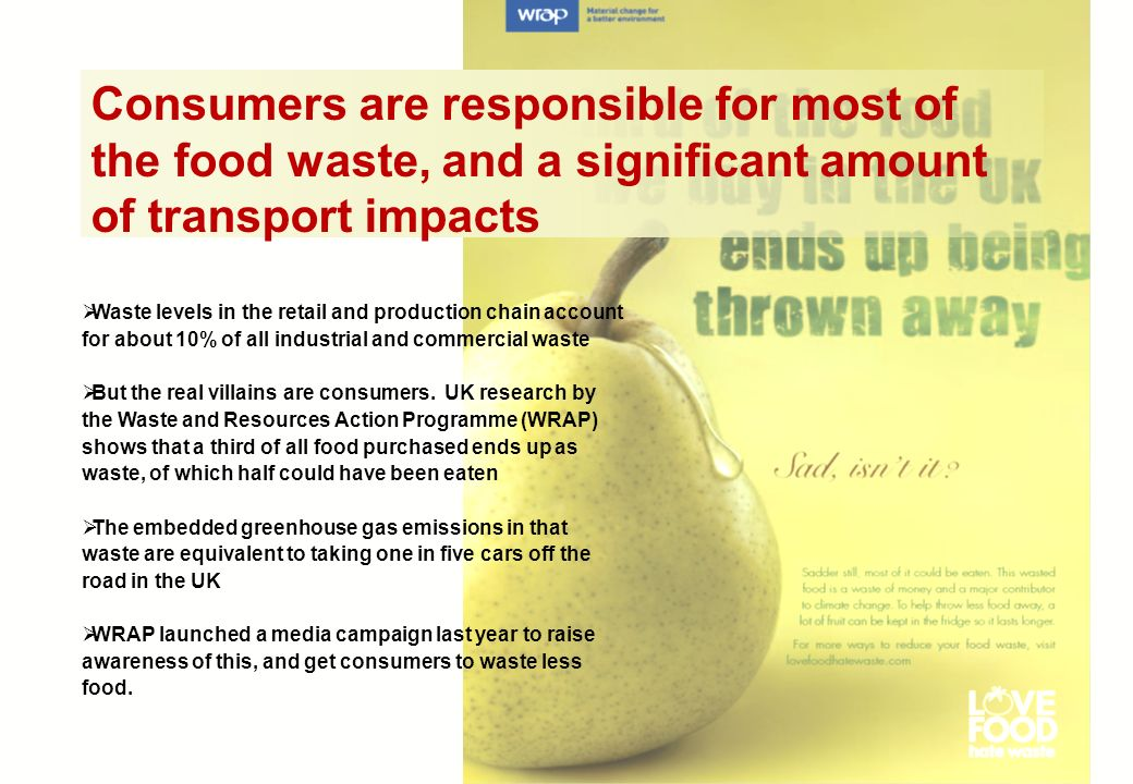 Consumers are responsible for most of the food waste, and a significant amount of transport impacts