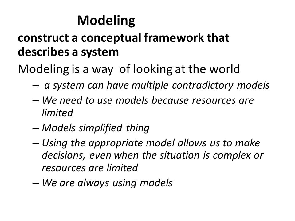 Modeling construct a conceptual framework that describes a system