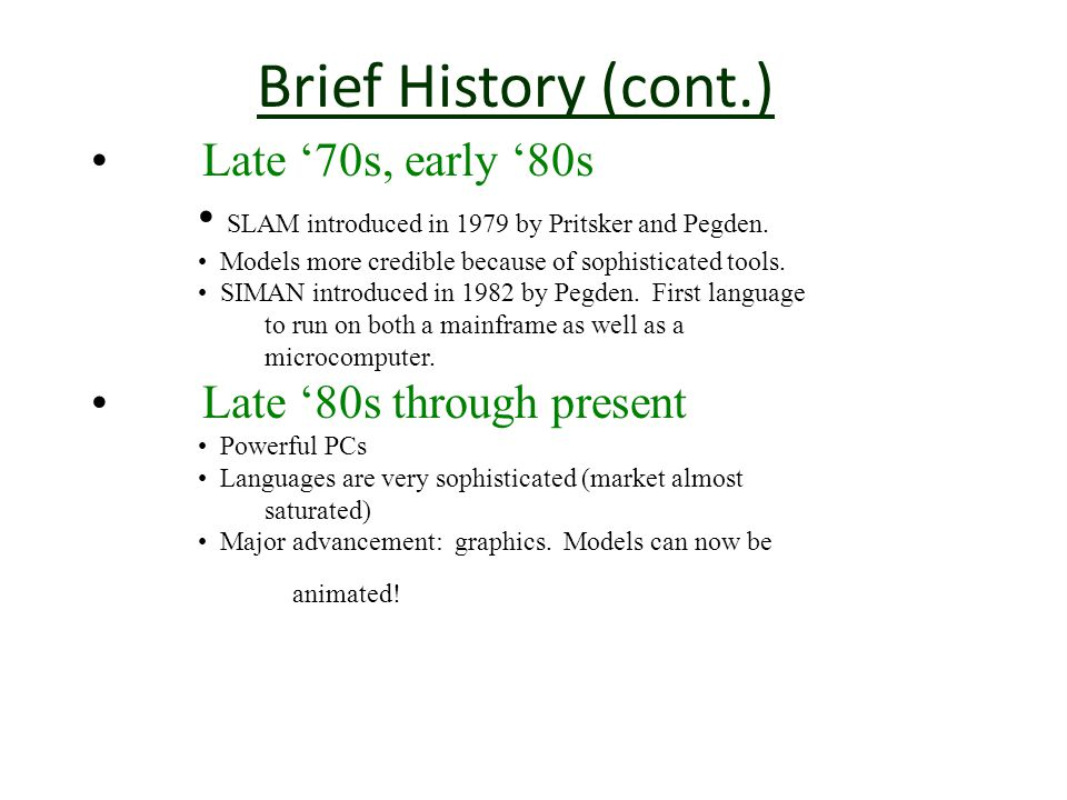 Brief History (cont.) Late '70s, early '80s