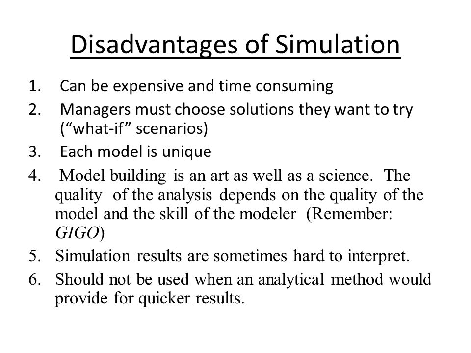 Disadvantages of Simulation
