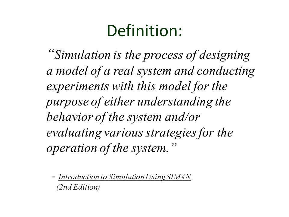 Definition: Simulation is the process of designing
