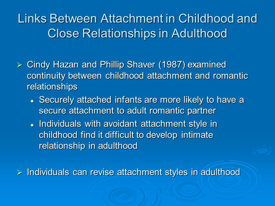 adult attachment styles and romantic relationships Multilevel modeling analyses revealed that, as romantic relationships progressed, attachment preferences for romantic partners increased and preferences for friends decreased however attachment style as a predictor of adult romantic relationships.
