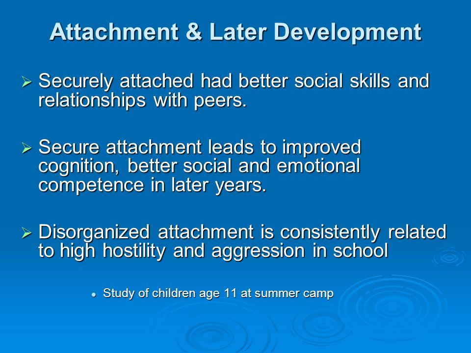 a study of child attachment Attachment theory has become the dominant theory used today in the study of infant and toddler behavior and in the fields of infant mental health, treatment of children, and related fields.