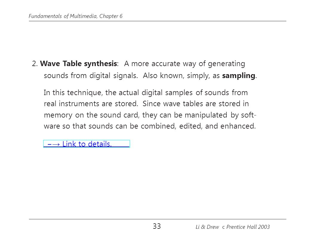 sounds from digital signals. Also known, simply, as sampling.