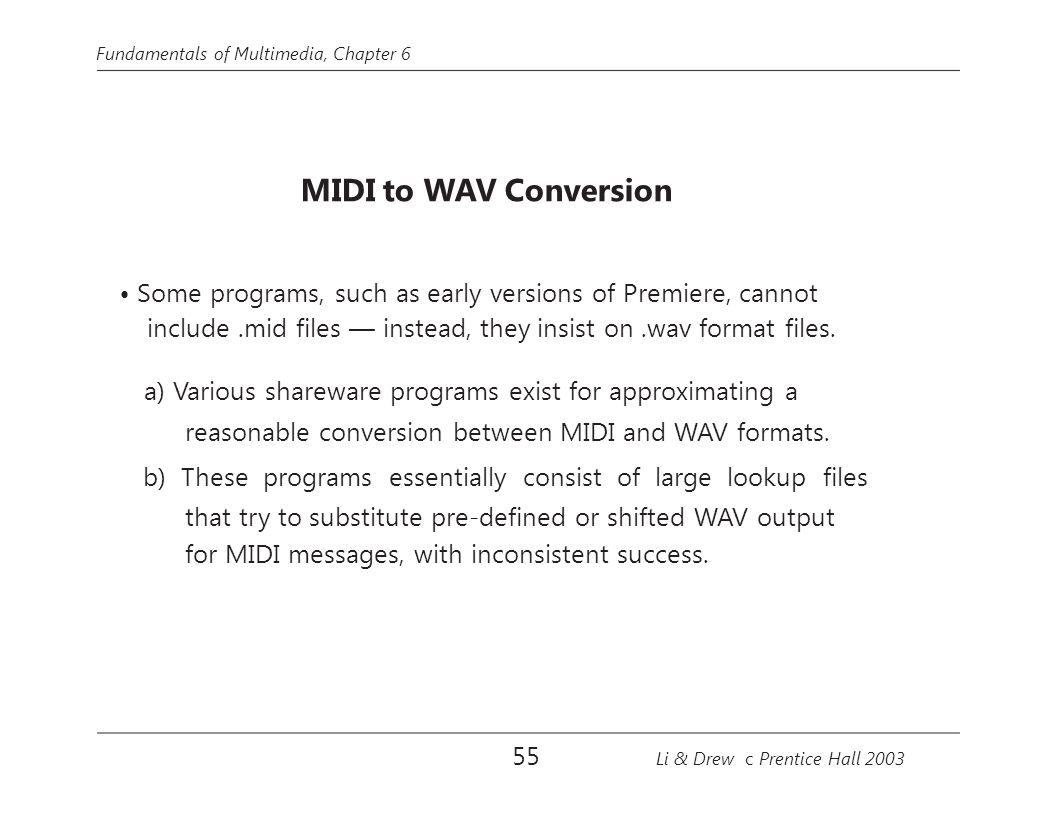 • Some programs, such as early versions of Premiere, cannot