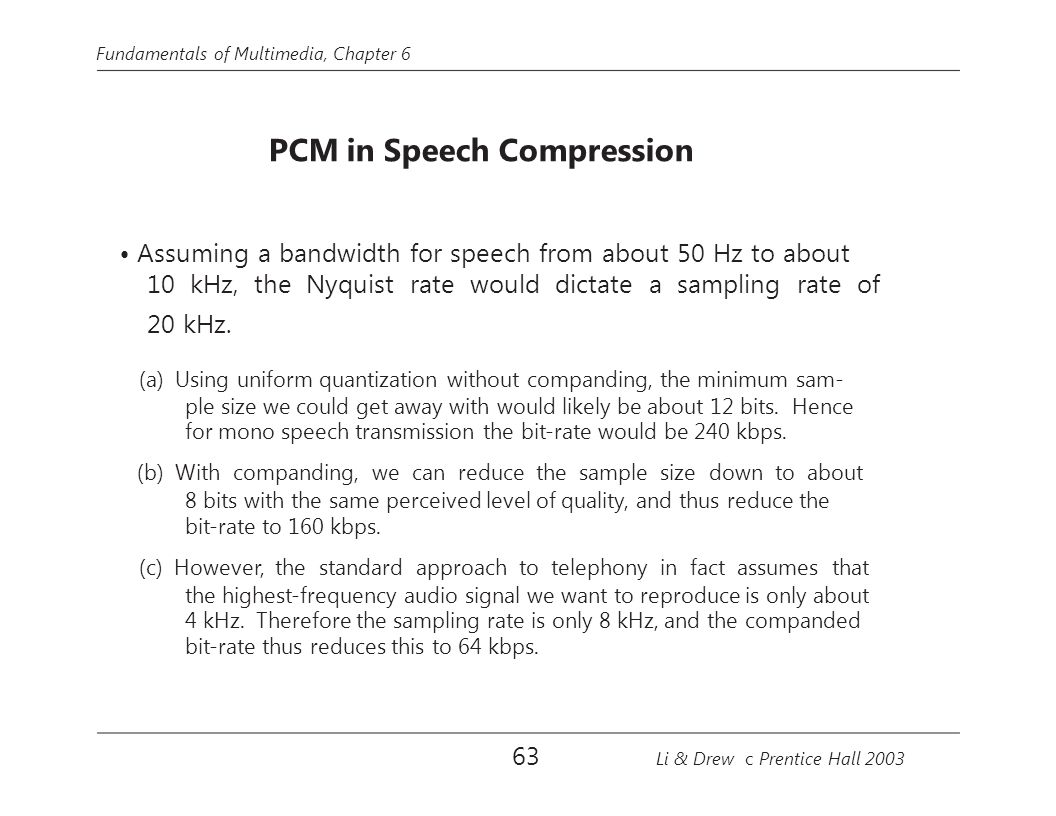 • Assuming a bandwidth for speech from about 50 Hz to about