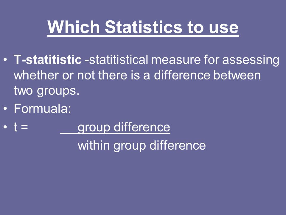Which Statistics to use