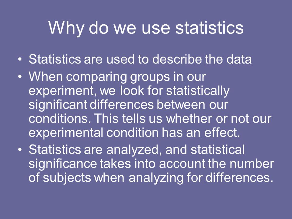 Why do we use statistics