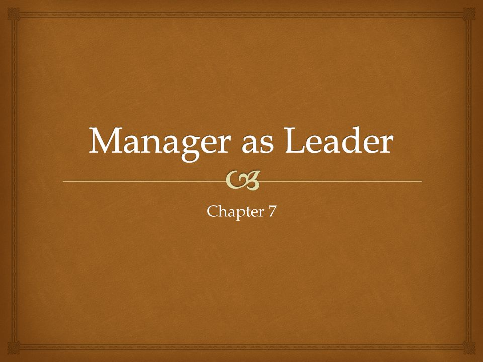 Manager as Leader Chapter 7