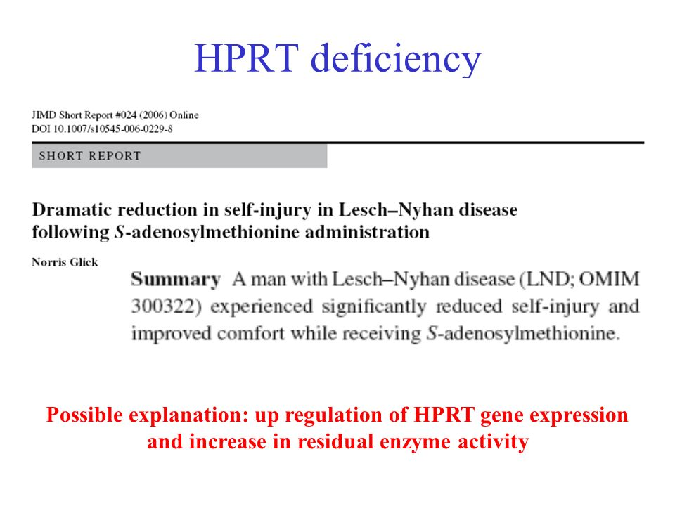 HPRT deficiency Possible explanation: up regulation of HPRT gene expression and increase in residual enzyme activity.