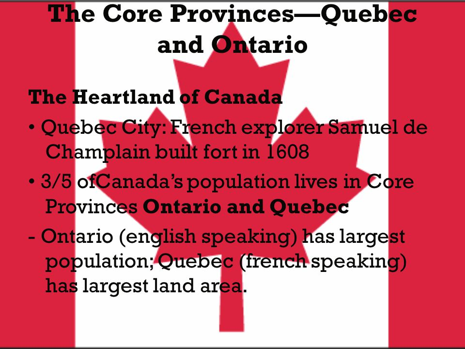 The Core Provinces—Quebec and Ontario