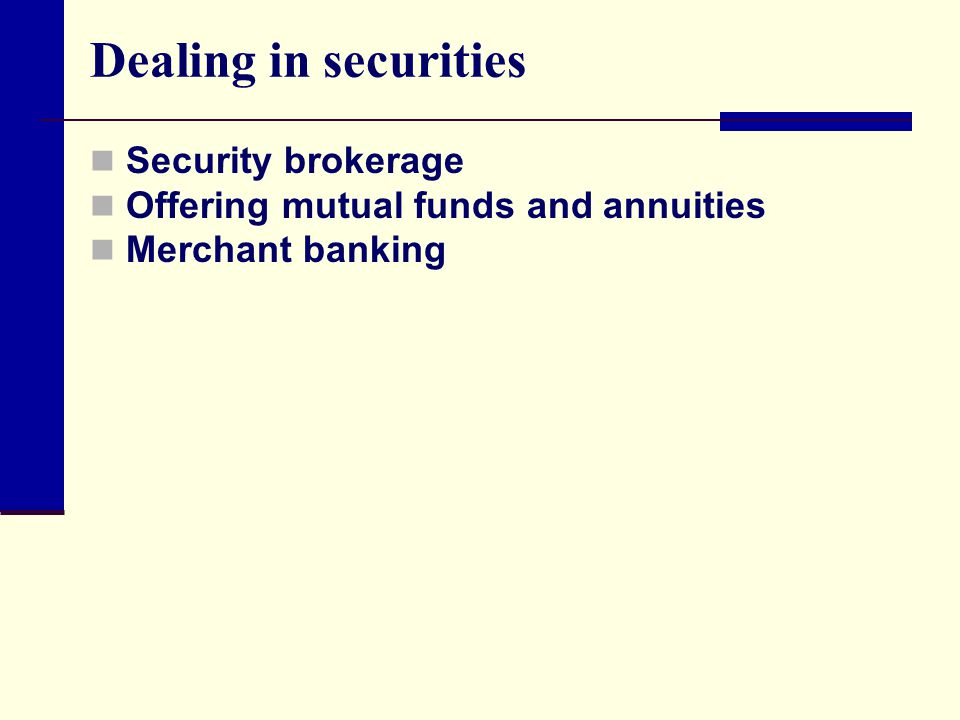 Dealing in securities Security brokerage