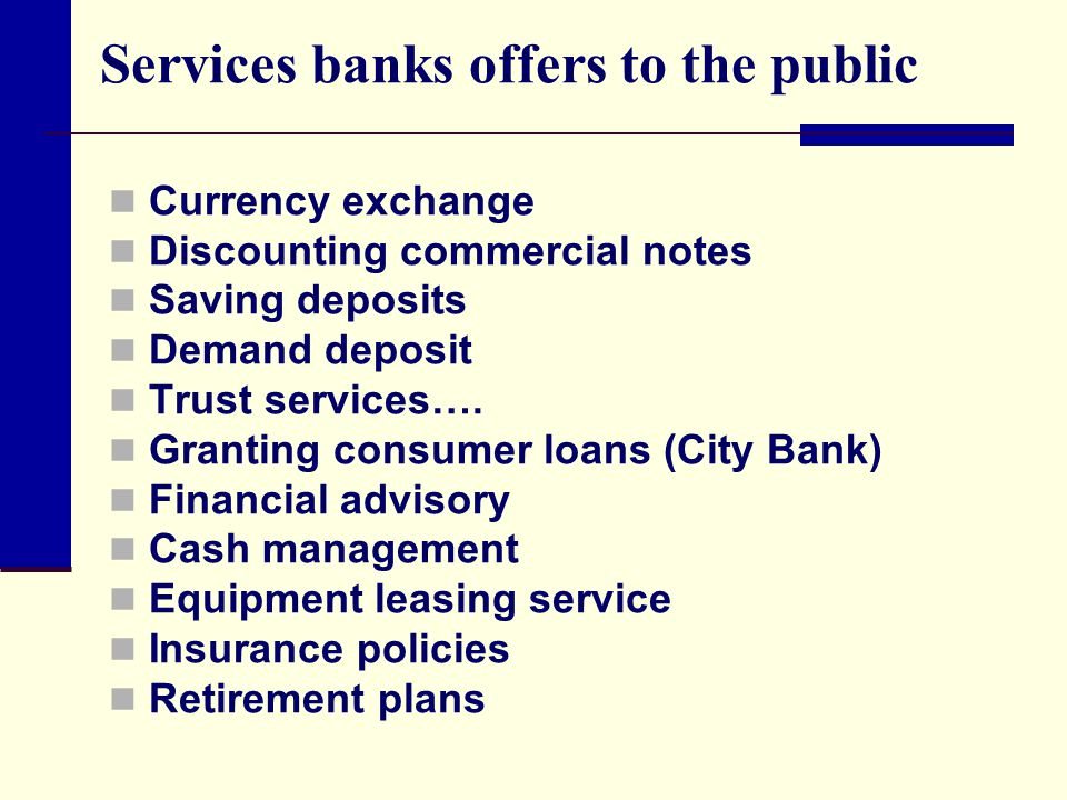 Services banks offers to the public