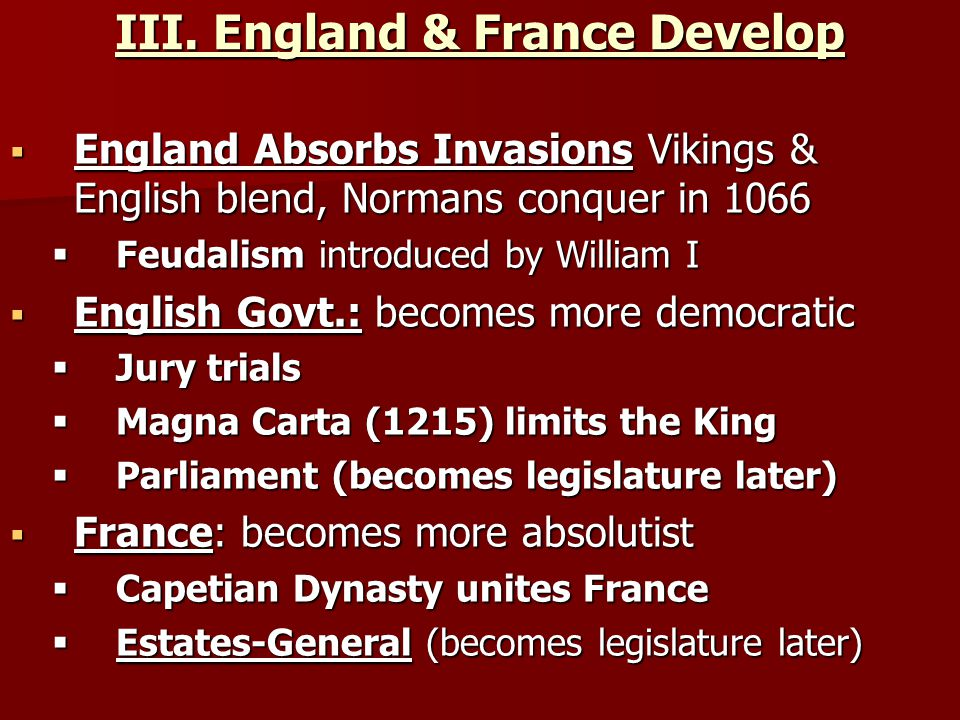III. England & France Develop