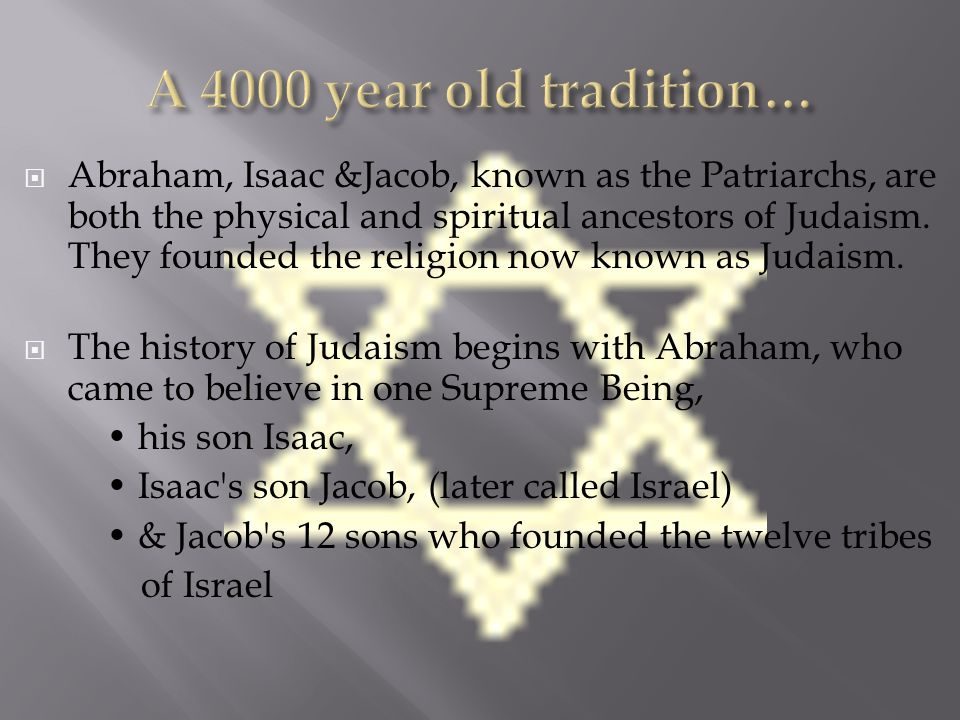 a report on abraham isaac and jacob the founders of the religion of judaism According to judaism and christianity, isaac is the son whom the offering  the  servant returned with rebekah and rebekah married isaac and had esau and  jacob  abraham in the old testament, progenitor of the hebrews and founder  of  then scripture reports that god reaffirmed and strengthened the promise of .