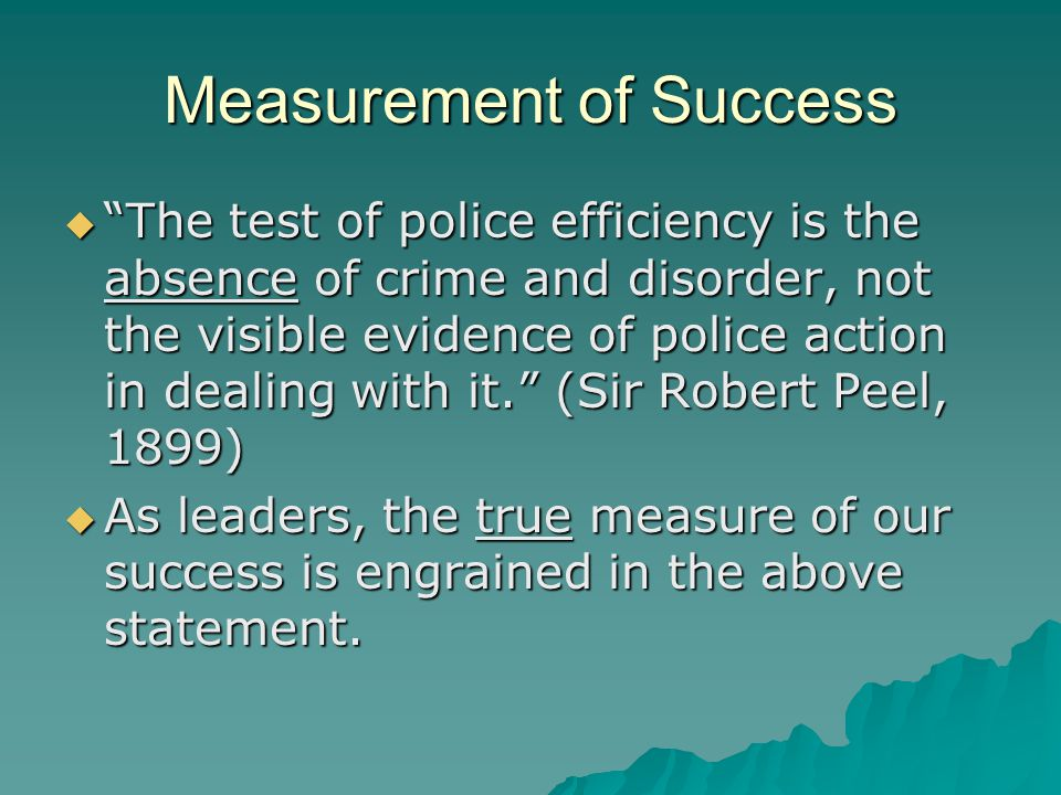 how successful was peel as leader James f hooke, herbert h krauss, personality characteristics of successful police sergeant candidates, 62 j crim l criminology & police sci 104 (1971)  ever, seems better suited for leadership and dis-ciplinary roles than their matched controls (3) within the group of successful candidates for sergeant, men who were rated by.
