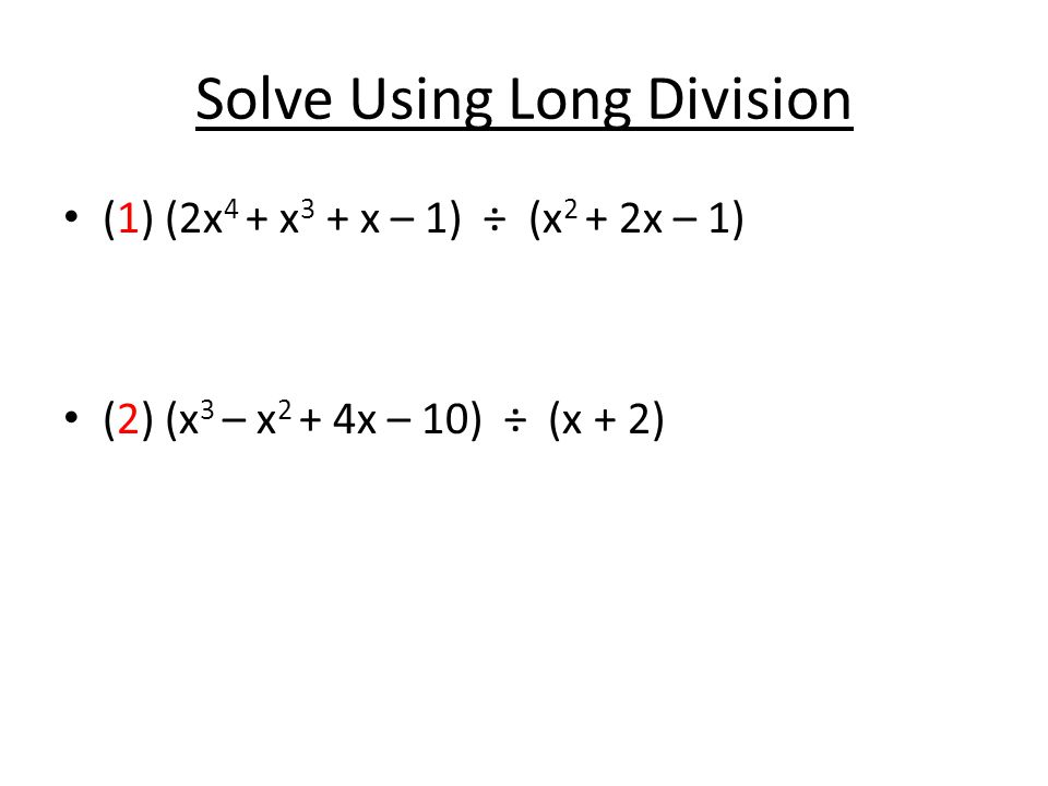 55 apply the remainder and factor theorem ppt video online download solve using long division ccuart Images