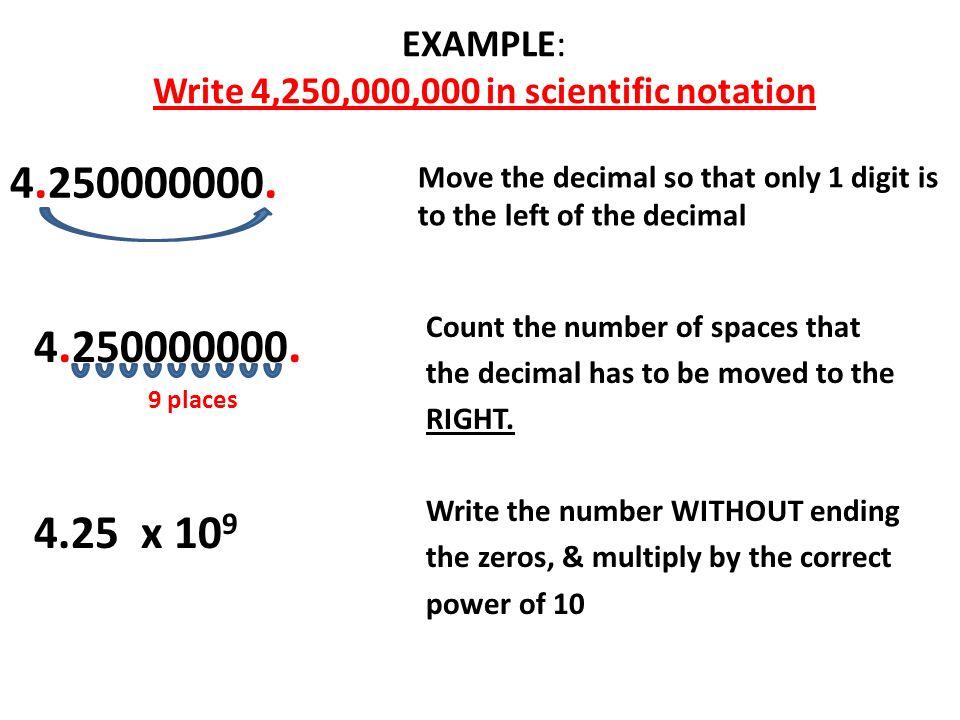 how to write in scientific notation (scientific e notation) = 3456 × 10 9  write your scientific notation number as a x 10^b and read it as a times 10 to the power of b.