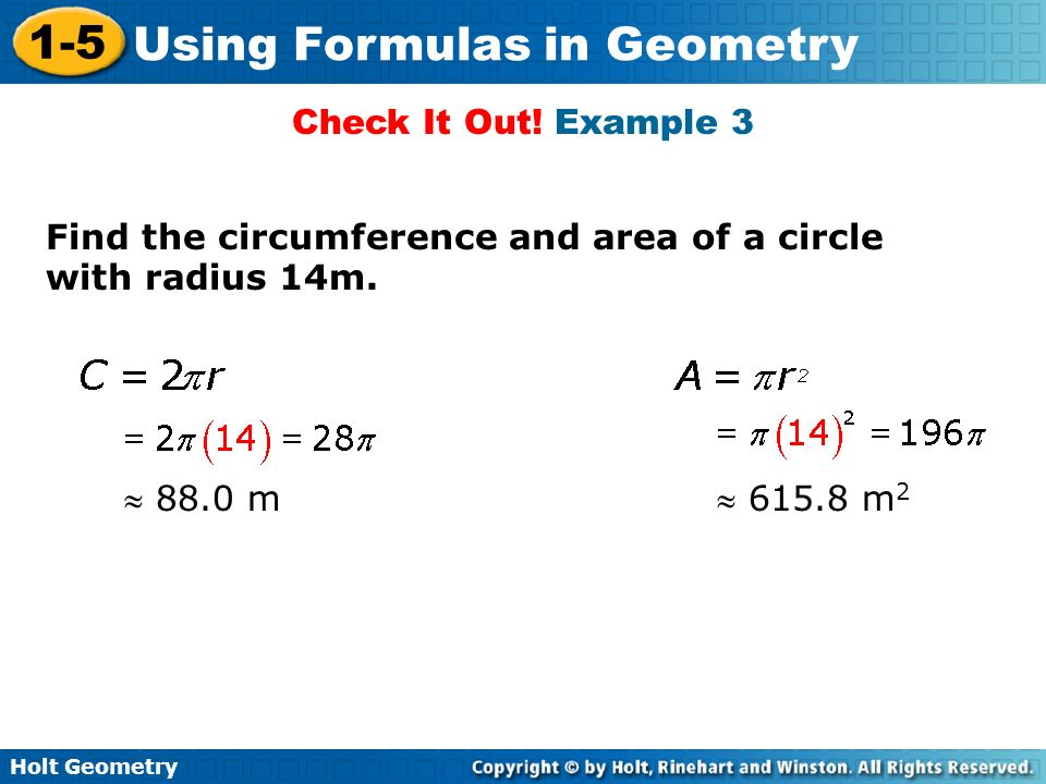 Check It Out. Example 3 Find the circumference and area of a circle with radius 14m.
