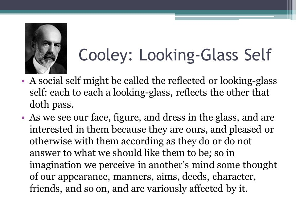 the looking-glass self by charles h. cooley essay Definition of cooley, charles h a central concept is the self, which to cooley is composed of whatever the being the selected papers of charles horton cooley.