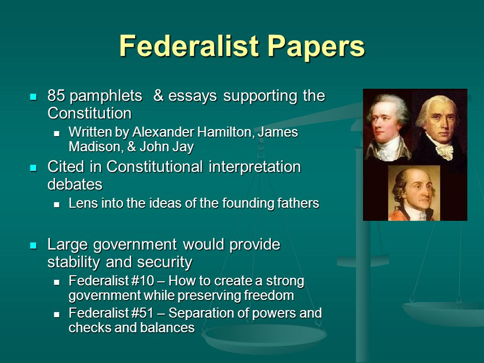 Federalist Papers 85 pamphlets & essays supporting the Constitution