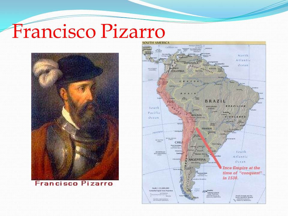 S Francisco Pizarro Exploration Route: WHII.04: European Age Of Discovery